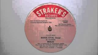 The Rebles - Bahia Gyal