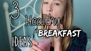 3 Healthy Breakfast Ideas ♡ Thumbnail