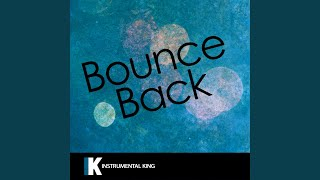 Bounce Back (In the Style of Big Sean) (Karaoke Version)