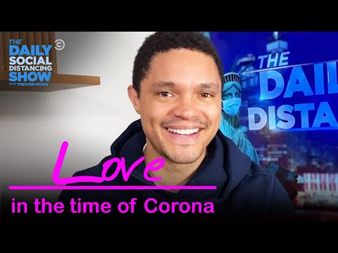 Love in the Time of Coronavirus | The Daily Social Distancing Show