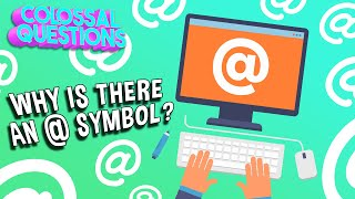 Why Is There An @ Symbol? | COLOSSAL QUESTIONS