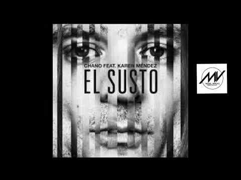 Chano! - El Susto ft. Karen Méndez - Miguel Vargas Remix