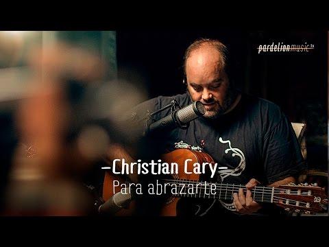 Christian Cary - Para abrazarte (Live on PardelionMusic.tv)