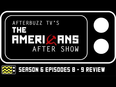 The Americans Season 6 Episodes 8 & 9 Review & Reaction | AfterBuzz TV