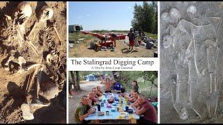 The Stalingrad Digging Camp - reburial of 1000 bodies