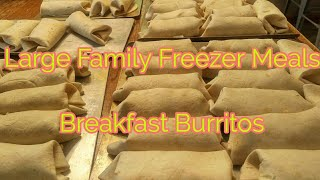 Large Family Freezer Cooking...Breakfast Burritos....tips for 1st time meal preppers!