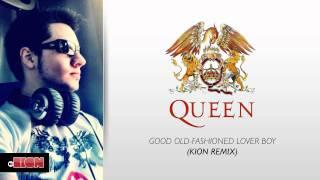 Kion Vs Queen - Good Old-fashioned Lover Boy (kion Remix)