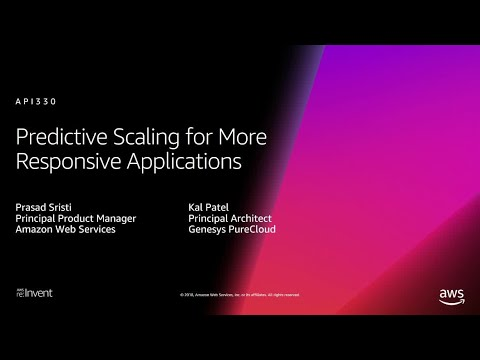 AWS re:Invent 2018: Predictive Scaling for More Responsive Applications (API330)