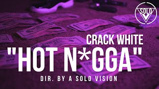 "CrackWhite - ""Hot Nigga"" (Official Video) 