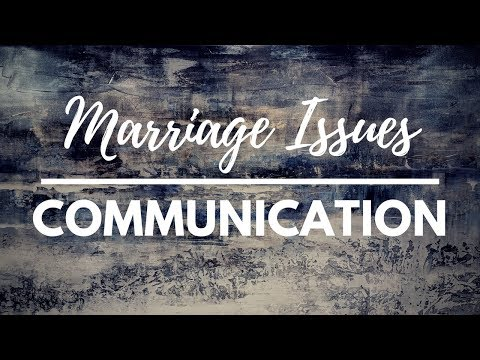 Marriage Issues / Poor Communication