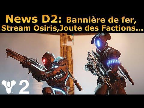 Destiny 2 Big News ! Bannière De Fer, Prochains Streams Osiris, Appel du Clairon ...