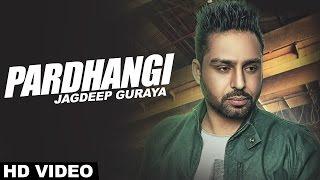 Jagdeep Guraya - Pardhangi | Jagdeep Guraya | Latest Punjabi Songs 2016 | Jass Records