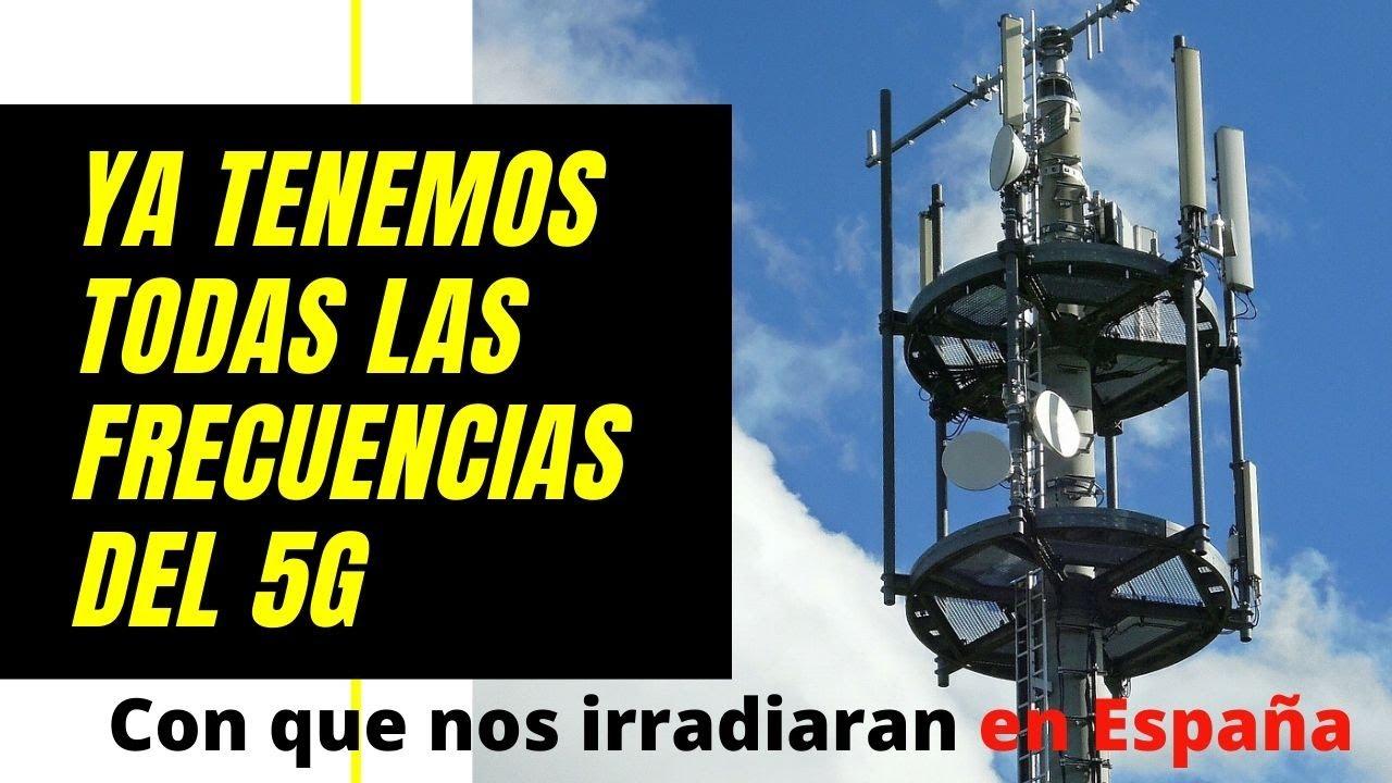 Ya tenemos todas las frecuencias del 5G, con que nos irradiaran ...
