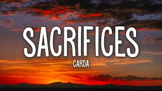 Carda - Sacrifices (Lyrics) feat. Jordan Powers