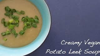 Healthy Vegan Potato Leek Soup (oil Free)