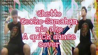 Ghetto Gecko - Samahan mo ako-quick dance Cover