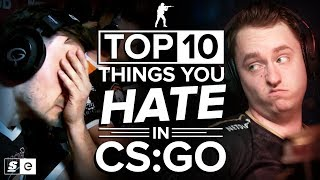 The Top 10 Things You Hate To See In CS:GO