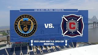 2015 Lamar Hunt U.S. Open Cup - Semifinal: Philadelphia Union vs. Chicago Fire