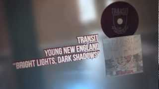 Watch Transit Bright Lights Dark Shadows video