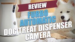 Furbo Automatic Dog Treat Dispenser Camera Review