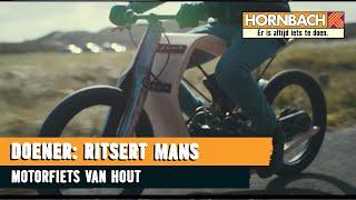 De motorfiets van hout  DOENER stories