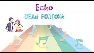 [JPOP] Echo / DEAN FUJIOKA (VER:ST 歌詞:字幕SUB対応 / カラオケ)