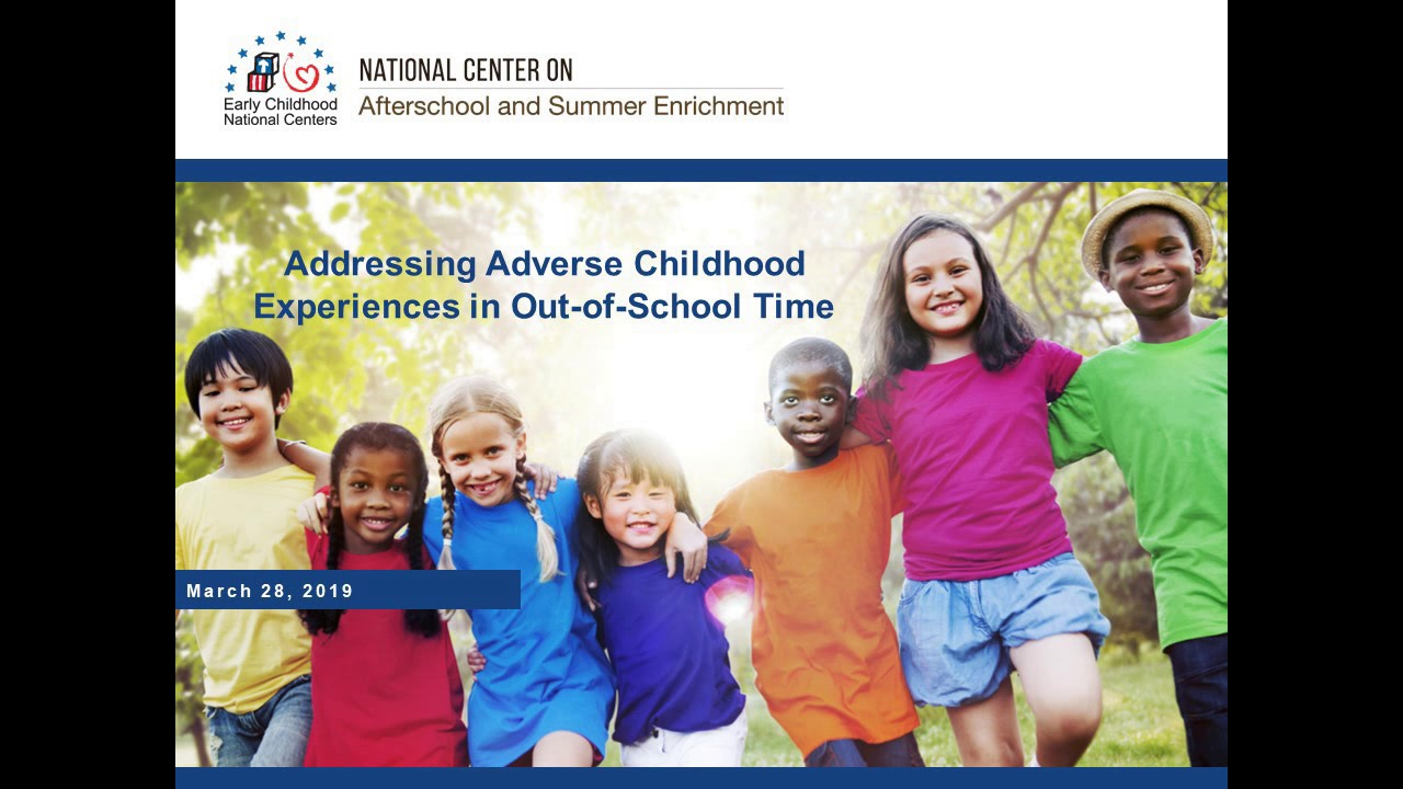 Enriching Early Childhood Experiences >> Addressing Adverse Childhood Experiences In Out Of School Time