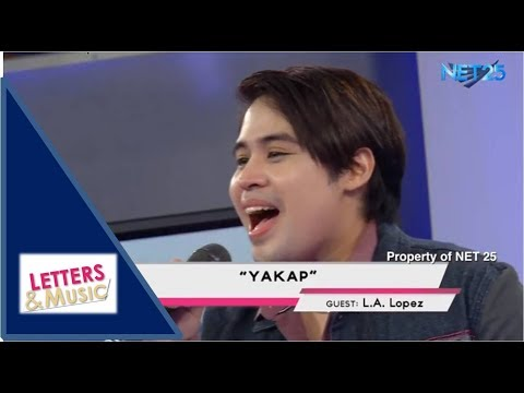 L.A. LOPEZ - YAKAP (NET25 LETTERS AND MUSIC)