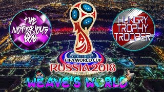 FIFA Russia World Cup 2018 LIVE with HungryTrophyTrooper & The Notoriou5 BoB!