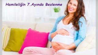 Hamileliğin 7. Ayında Beslenme
