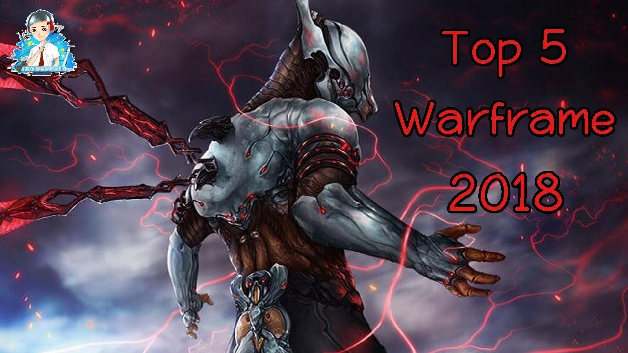 Top Warframe : Top 5 Best Warframe 2018 (5 อันดับตัวละครยอดนิยมในปี 2018)