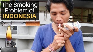 The Smoking Problem of Indonesia
