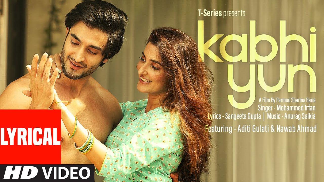Kabhi Yun (Full Lyrical Song) Mohammed Irfan   Anurag Saikia   Sangeeta Gupta   T-Series