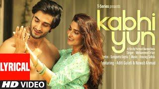 Kabhi Yun (Full Lyrical Song) Mohammed Irfan | Anurag Saikia | Sangeeta Gupta | T-Series