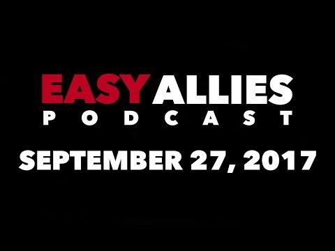 Easy Allies Podcast #79 - September 27th 2017