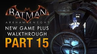 Batman: Arkham Knight Walkthrough - Part 15 - Excavator Tunnels