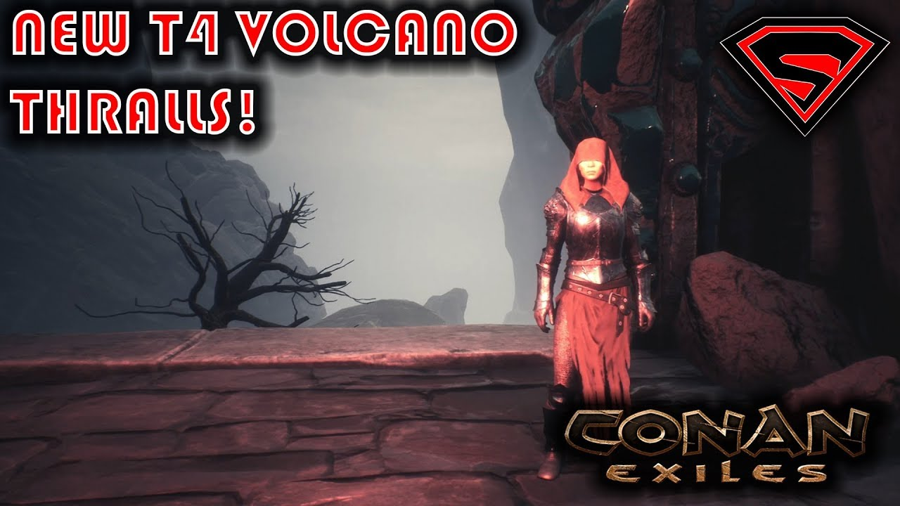 CONAN EXILES NEW T4 VOLCAN THRALLS - NEW T4 ARCHER AND