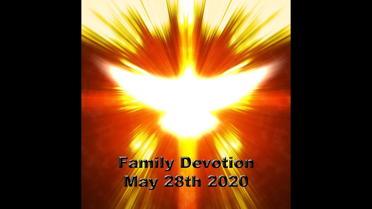 The Holy Spirit is Our Advocate - Family Devotion 5/28 ...