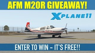 AFM Mooney M20R Ovation For X Plane 11 GIVEAWAY!! CLOSED