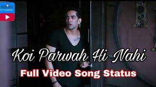 Koi Parwah Hi Nahi Full Video Song Status  Parwah Hi Nahi Status  Ek Raat   Vilen new song   DeeZi