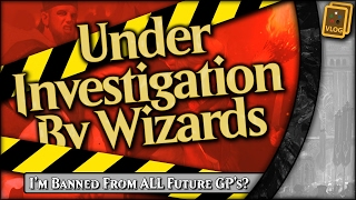 I am Under Investigation By WOTC