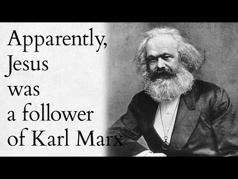 Apparently, Jesus was a follower of Karl Marx