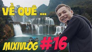 MixiVLOG#16: Trải nghiệm du lịch Cao Bằng 2 ngày cùng anh em Refund Gaming.
