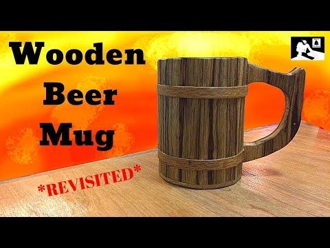 How To Make A Wooden Beer Mug - Revisited