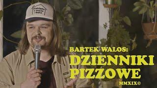 Bartek Walos - Dzienniki Pizzowe   Stand-up Polska