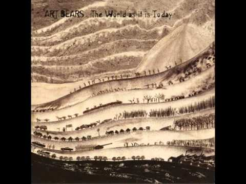 Art Bears - The world as it is today