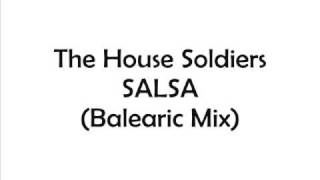 THE HOUSE SOLDIERS - SALSA (Balearic Mix)
