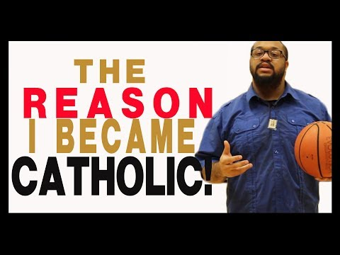 The Reason I became Catholic