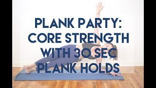 Plank Party - Core Strength Plank Holds