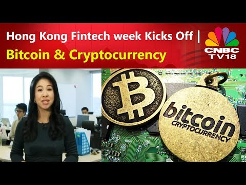 Hong Kong Fintech week Kicks Off | Bitcoin & Cryptocurrency | CNBC TV18